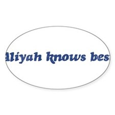 Aliyah knows best Oval Decal