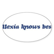Alexia knows best Oval Decal