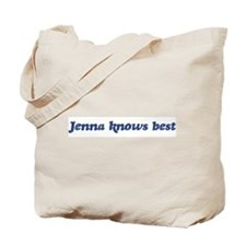 Jenna knows best Tote Bag