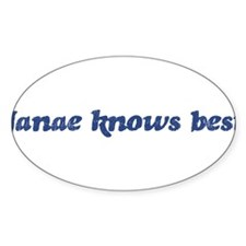 Janae knows best Oval Decal