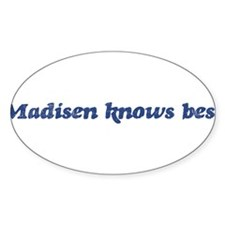 Madisen knows best Oval Decal