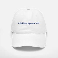 Madisen knows best Baseball Baseball Cap