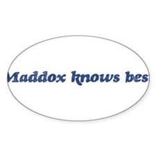 Maddox knows best Oval Decal