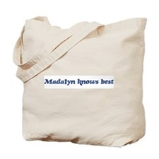 Madalyn knows best Tote Bag