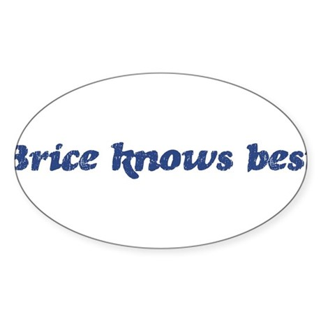 Brice knows best Oval Sticker