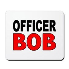 OFFICER BOB Mousepad