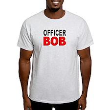 OFFICER BOB T-Shirt
