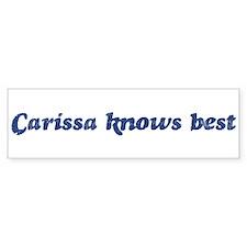 Carissa knows best Bumper Bumper Sticker