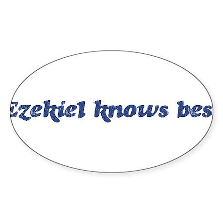 Ezekiel knows best Oval Sticker