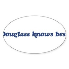Douglass knows best Oval Decal
