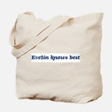 Evelin knows best Tote Bag