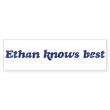 Ethan knows best Bumper Bumper Sticker