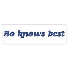 Bo knows best Bumper Bumper Sticker