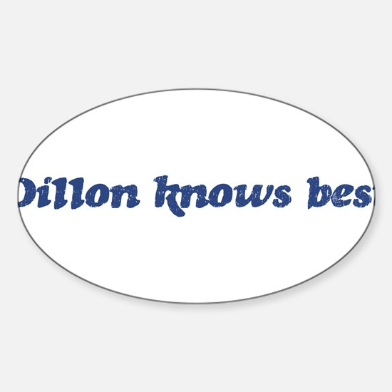 Dillon knows best Oval Decal
