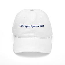 Enrique knows best Baseball Cap