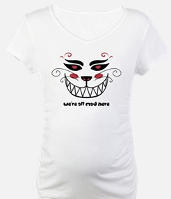 We're All Mad Here Shirt