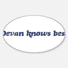 Devan knows best Oval Decal
