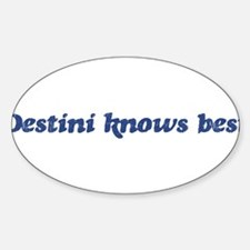 Destini knows best Oval Decal