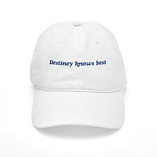 Destiney knows best Baseball Cap