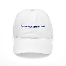 Gwendolyn knows best Baseball Cap