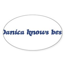 Danica knows best Oval Decal