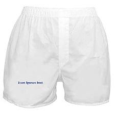 Ivan knows best Boxer Shorts
