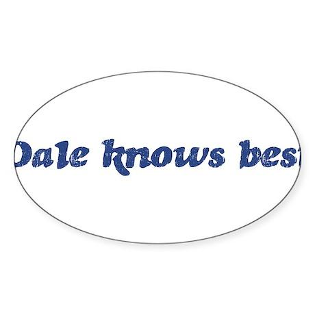 Dale knows best Oval Sticker