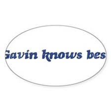 Gavin knows best Oval Decal