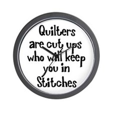 Quilters Keep You In Stitches Wall Clock