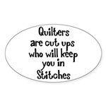 Quilters Keep You In Stitches Oval Sticker (10 pk)