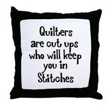 Quilters Keep You In Stitches Throw Pillow