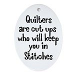 Quilters Keep You In Stitches Oval Ornament