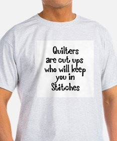 Quilters Keep You In Stitches T-Shirt
