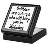 Quilters Keep You In Stitches Keepsake Box