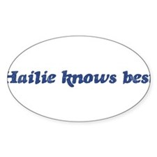 Hailie knows best Oval Decal