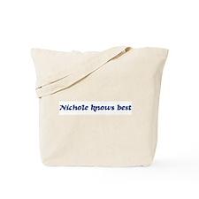 Nichole knows best Tote Bag