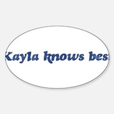 Kayla knows best Oval Decal
