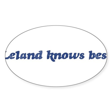 Leland knows best Oval Sticker