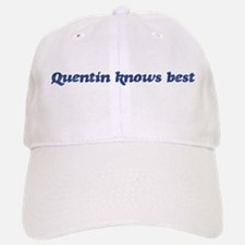 Quentin knows best Baseball Baseball Cap
