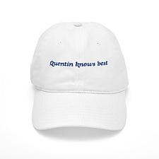 Quentin knows best Baseball Cap