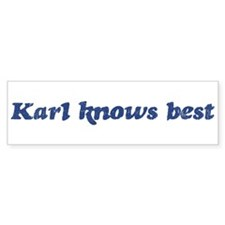 Karl knows best Bumper Bumper Stickers