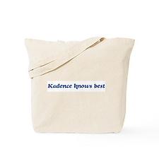 Kadence knows best Tote Bag