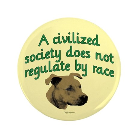 """Civilized Society Against BSL 3.5"""" Button (100 pac"""