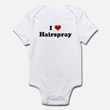 I Love Hairspray Infant Bodysuit