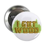 "I Got Wood 2.25"" Button (10 pack)"