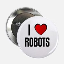 "I LOVE ROBOTS 2.25"" Button (10 pack)"