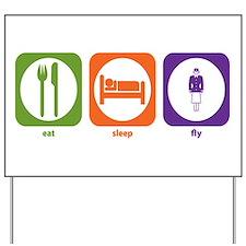 Eat Sleep Fly Yard Sign