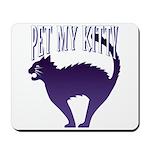 Pet My Kitty Mousepad