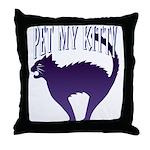 Pet My Kitty Throw Pillow
