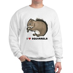 I Love Squirrels Sweatshirt